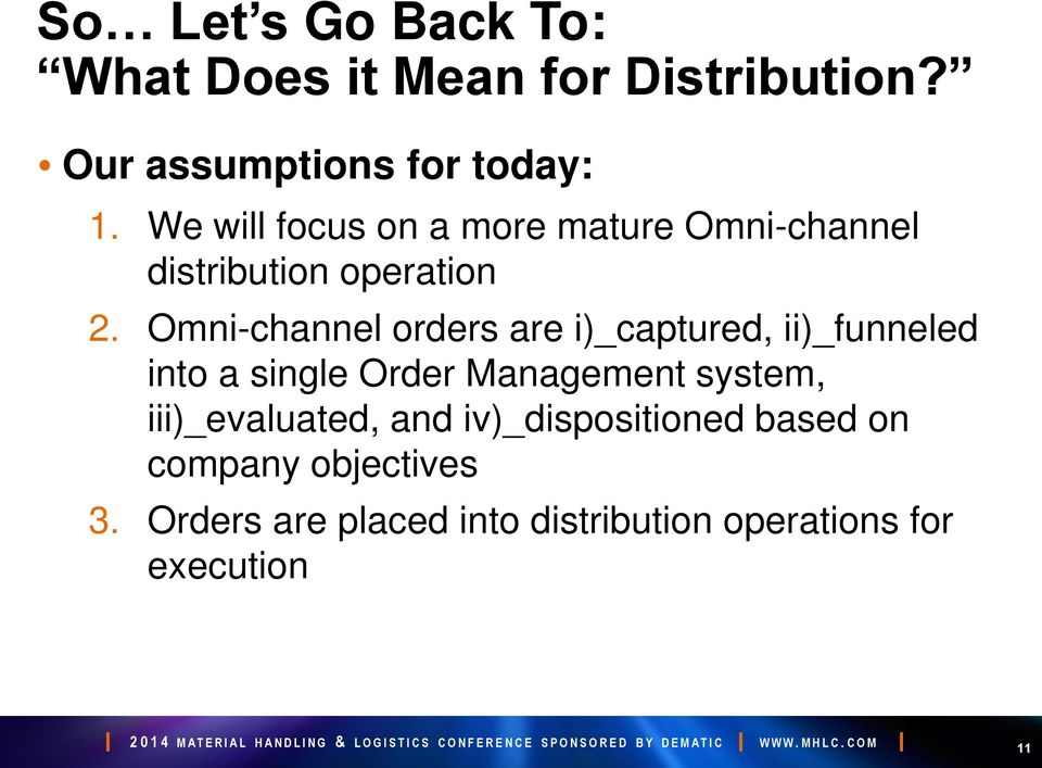 Omni-channel orders are i)_captured, ii)_funneled into a single Order Management system,