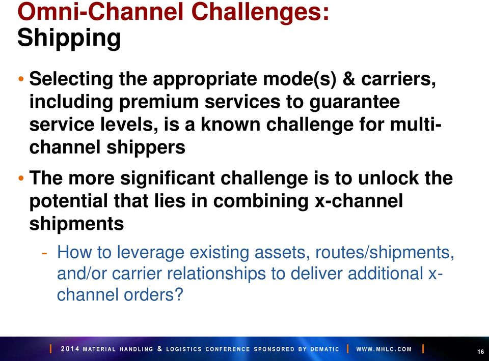 significant challenge is to unlock the potential that lies in combining x-channel shipments - How to