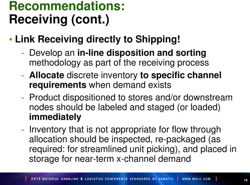 channel requirements when demand exists - Product dispositioned to stores and/or downstream nodes should be labeled and staged (or