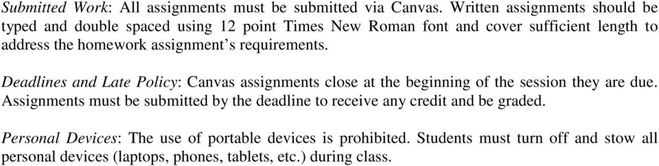 assignment s requirements. Deadlines and Late Policy: Canvas assignments close at the beginning of the session they are due.