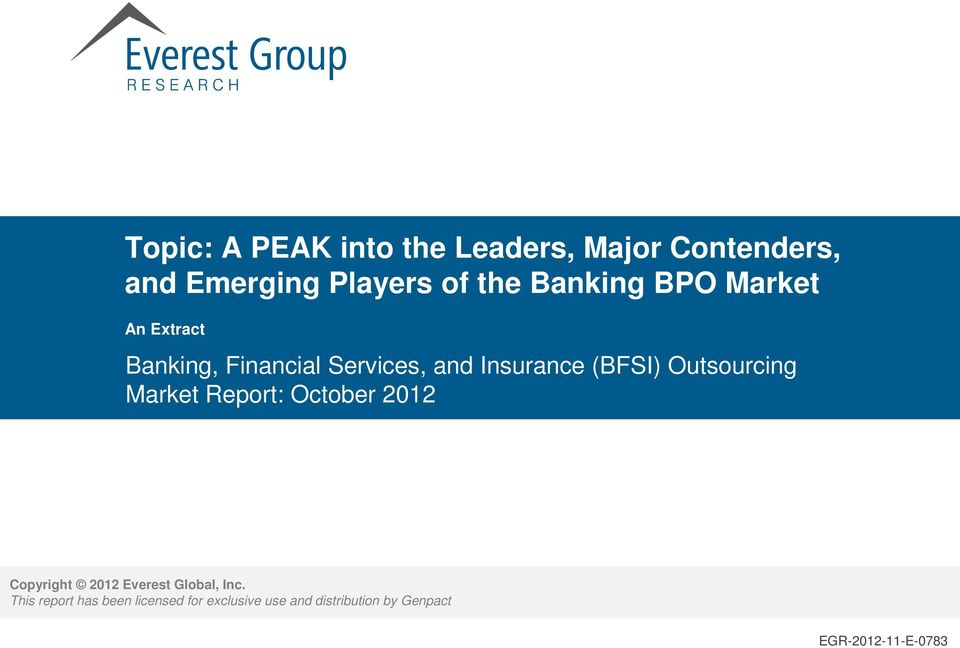 (BFSI) Outsourcing Market Report: October 2012 Copyright 2012 Everest Global,
