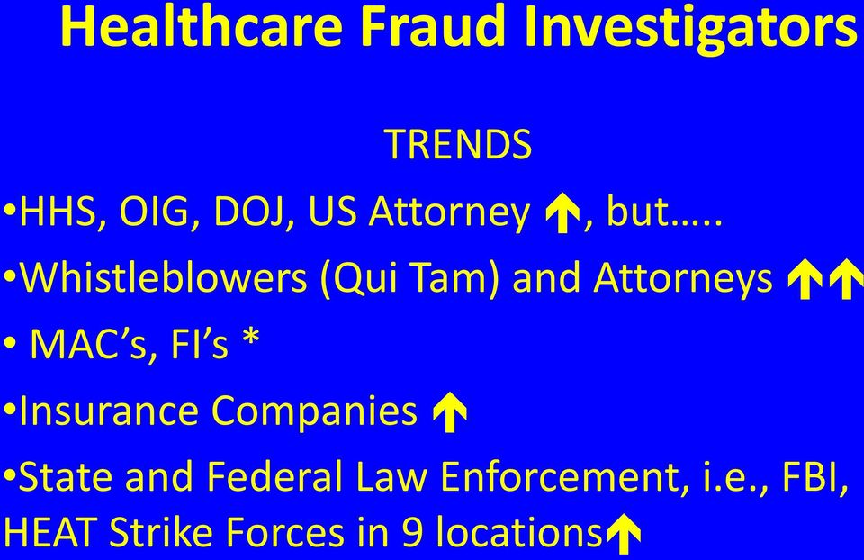 . Whistleblowers (Qui Tam) and Attorneys MAC s, FI s *