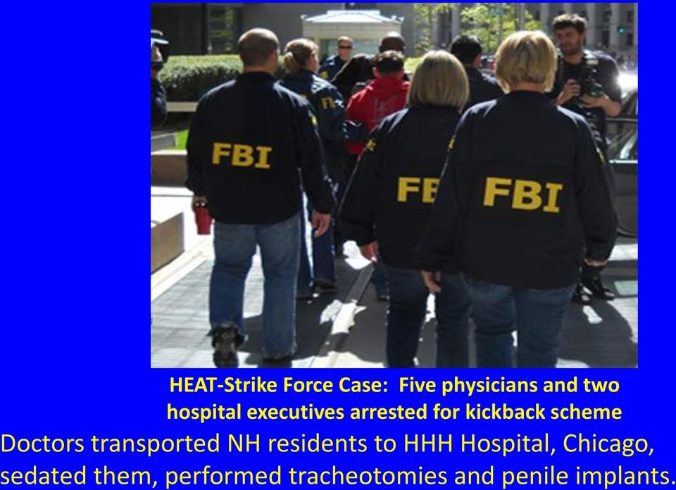 Doctors transported NH residents to HHH Hospital,