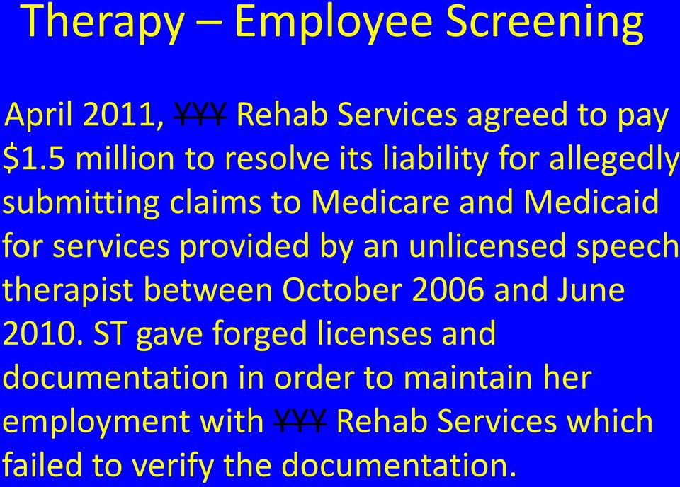 services provided by an unlicensed speech therapist between October 2006 and June 2010.