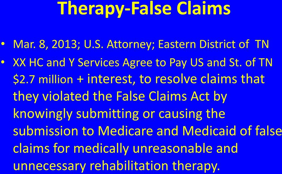 7 million + interest, to resolve claims that they violated the False Claims Act by