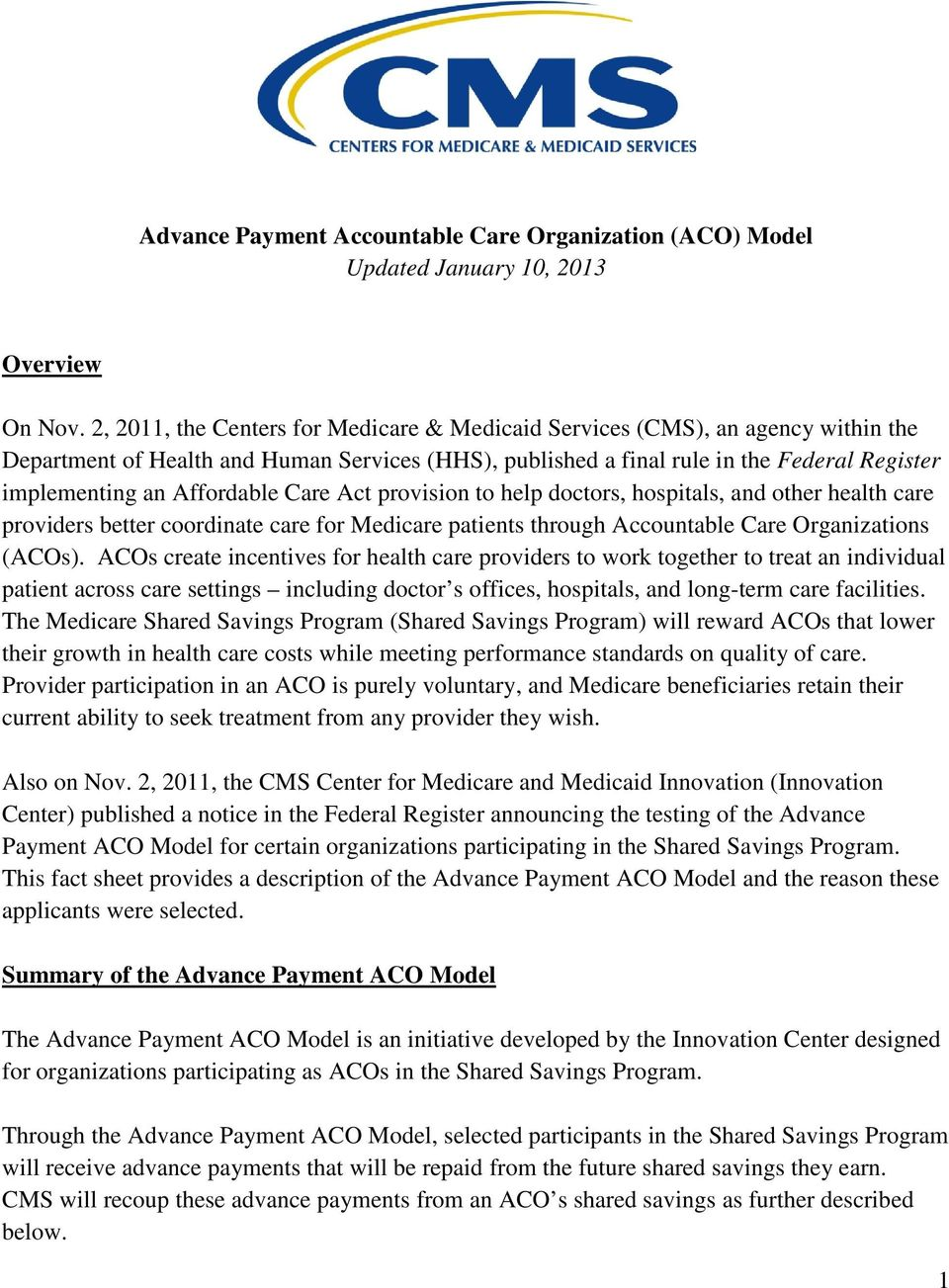 Affordable Care Act provision to help doctors, hospitals, and other health care providers better coordinate care for Medicare patients through Accountable Care Organizations (ACOs).