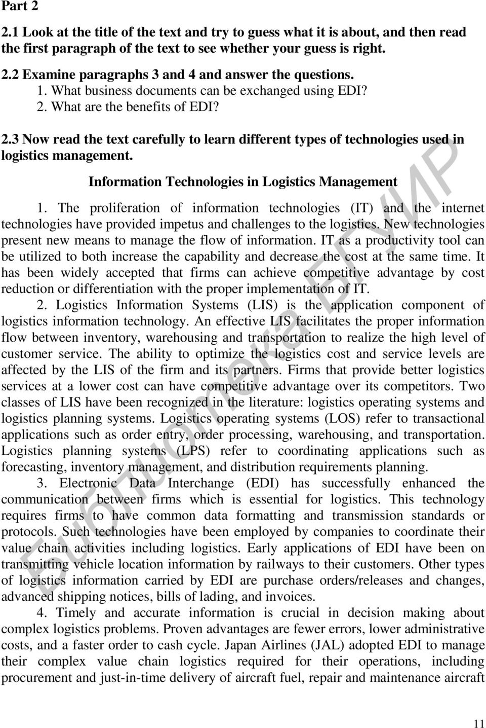 Information Technologies in Logistics Management 1. The proliferation of information technologies (IT) and the internet technologies have provided impetus and challenges to the logistics.