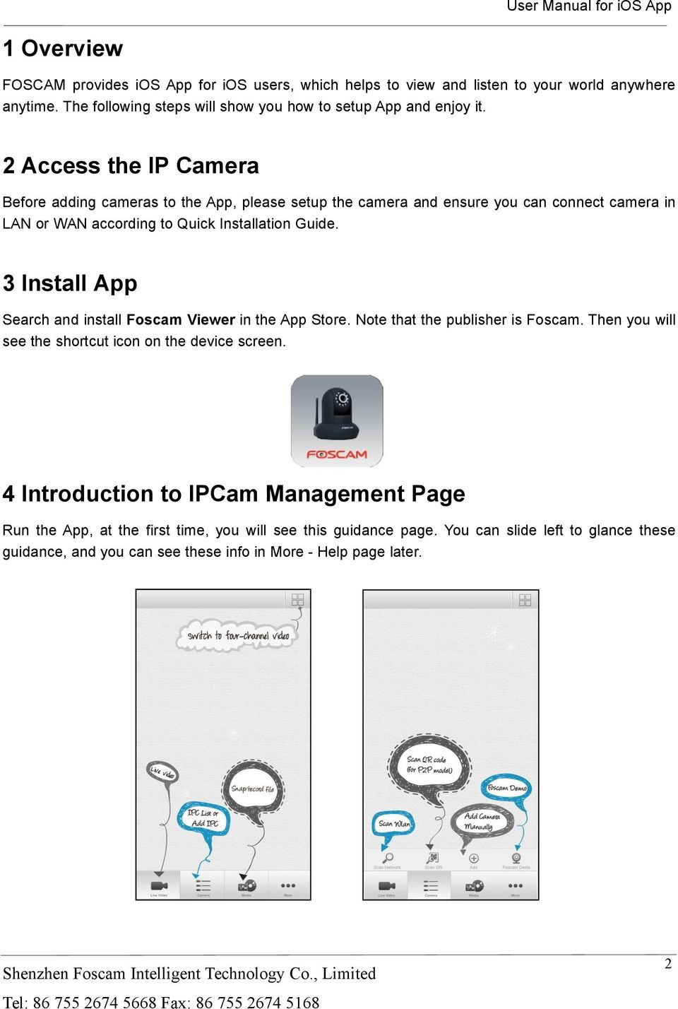 3 Install App Search and install Foscam Viewer in the App Store. Note that the publisher is Foscam. Then you will see the shortcut icon on the device screen.
