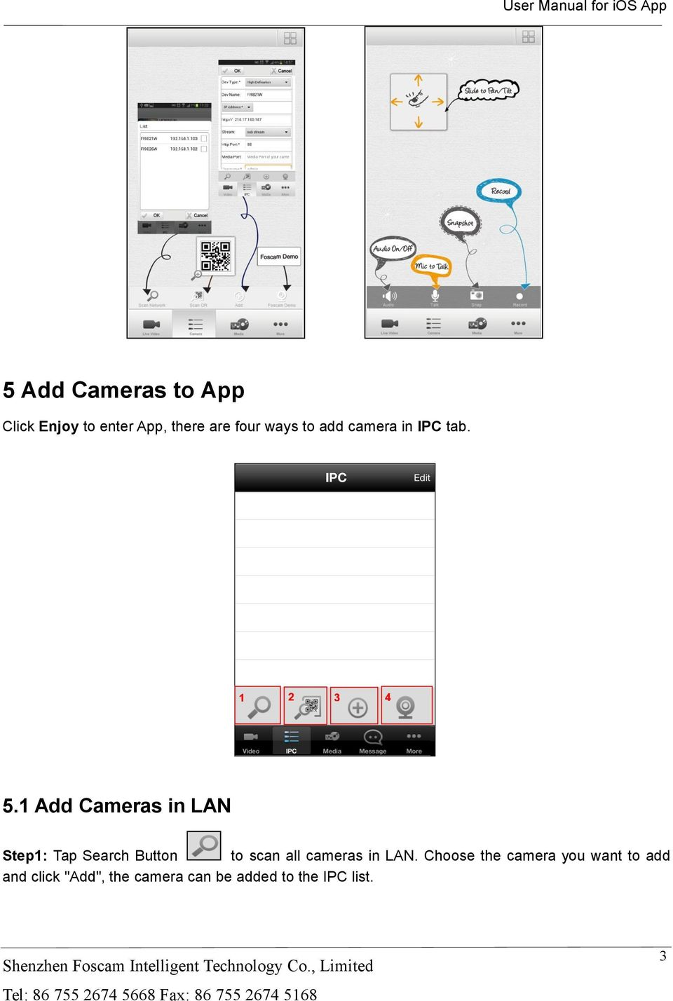 1 Add Cameras in LAN Step1: Tap Search Button to scan all cameras