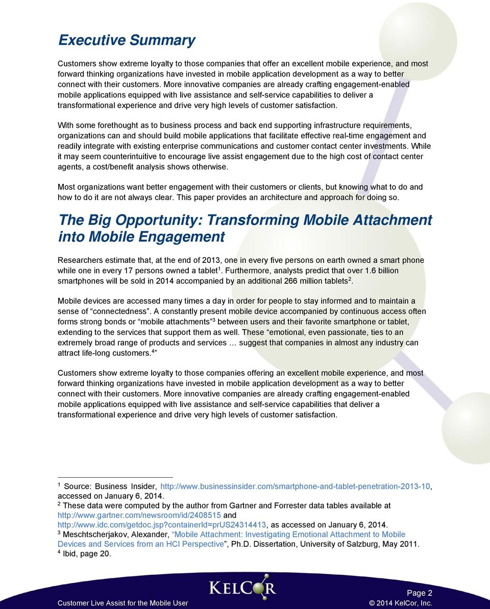 More innovative companies are already crafting engagement-enabled mobile applications equipped with live assistance and self-service capabilities to deliver a transformational experience and drive