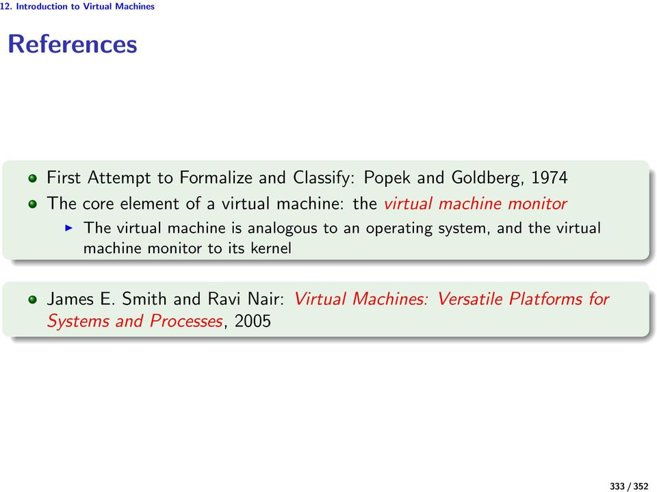 machine is analogous to an operating system, and the virtual machine monitor to its kernel James E.