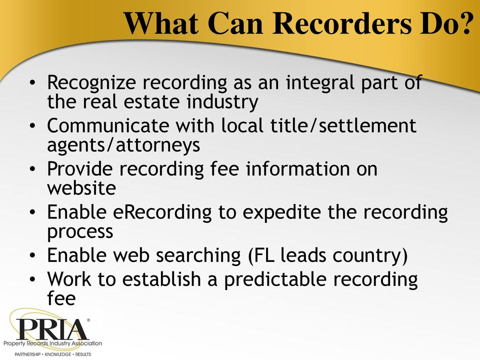 with local title/settlement agents/attorneys Provide recording fee information on