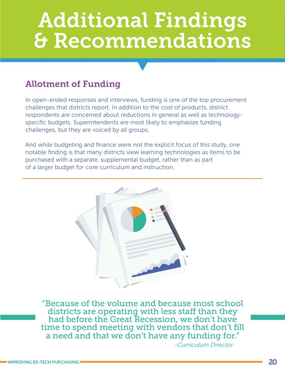 Superintendents are most likely to emphasize funding challenges, but they are voiced by all groups.