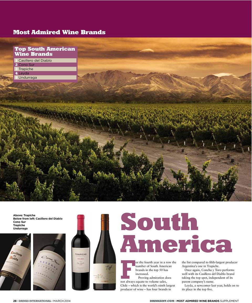 Proving admiration does not always equate to volume sales, Chile which is the world s ninth largest producer of wine has four brands in the list compared to fifth-largest producer Argentina s one