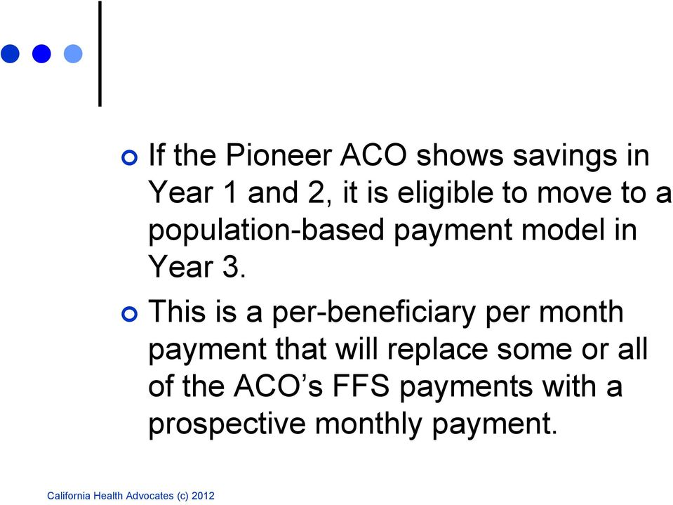 This is a per-beneficiary per month payment that will replace