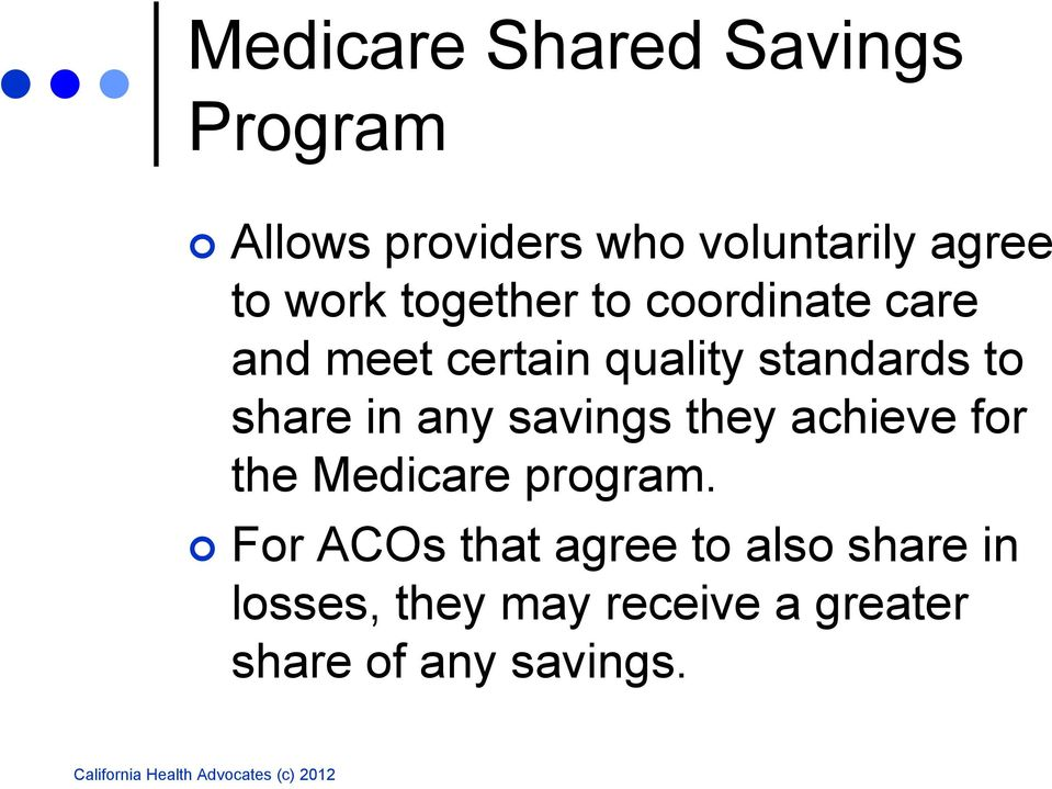 share in any savings they achieve for the Medicare program.