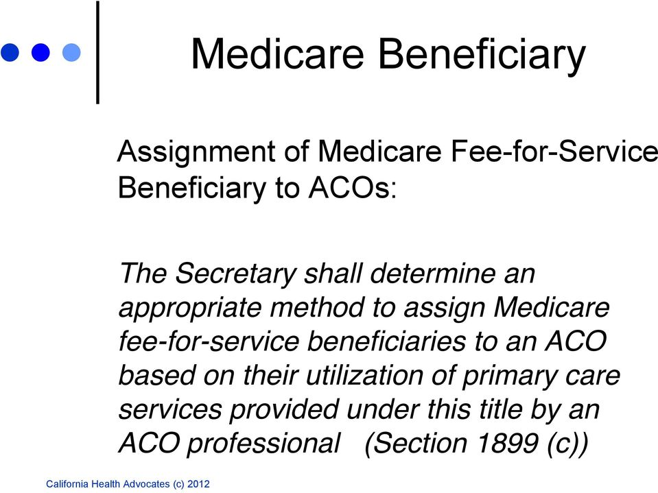 fee-for-service beneficiaries to an ACO based on their utilization of primary