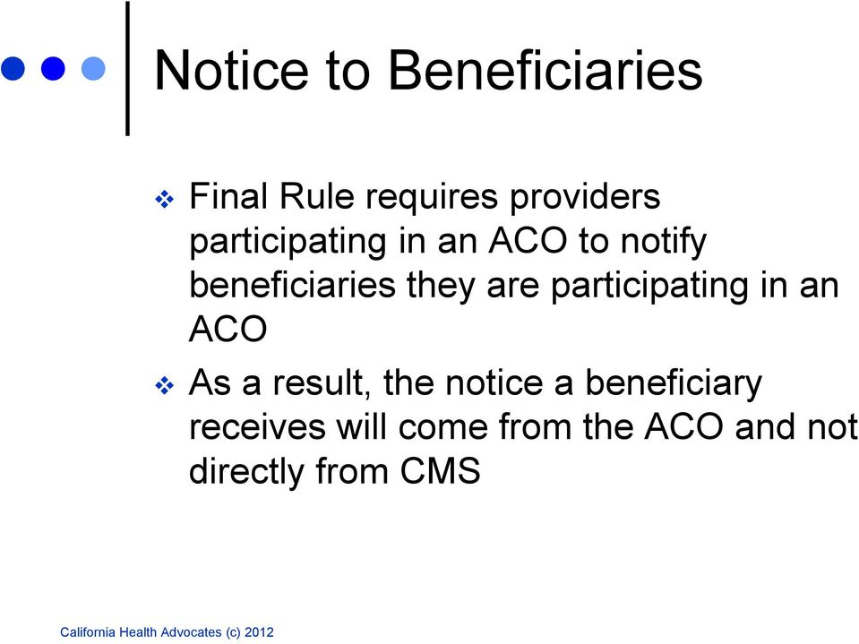 participating in an ACO As a result, the notice a