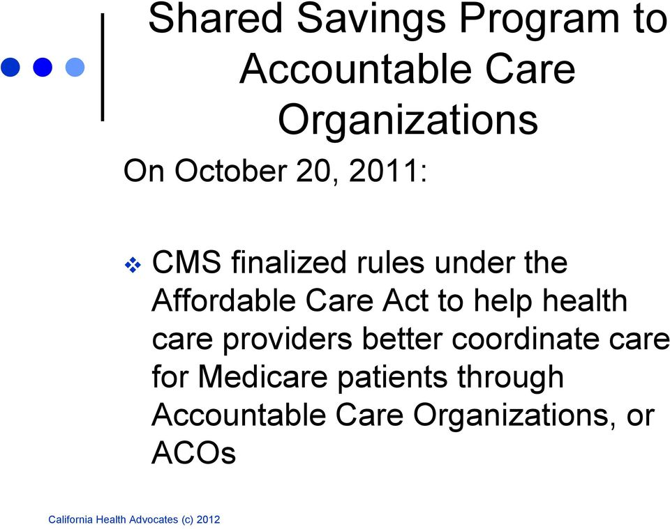 Care Act to help health care providers better coordinate care