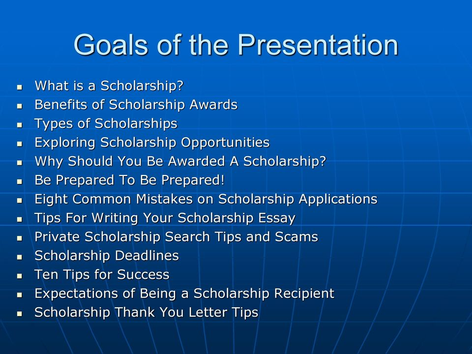 A Scholarship? Be Prepared To Be Prepared!