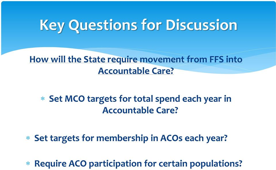 Set MCO targets for total spend each year in Accountable Care?