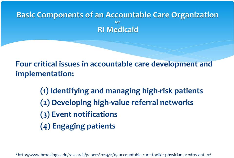 patients (2) Developing high-value referral networks (3) Event notifications (4) Engaging