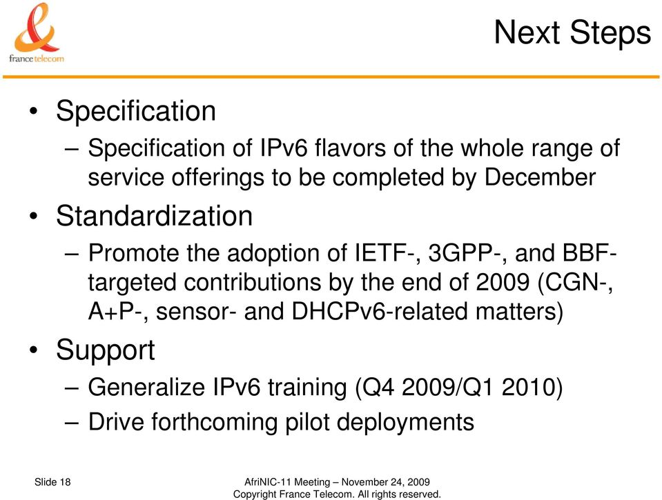 contributions by the end of 2009 (CGN-, A+P-, sensor- and DHCPv6-related matters) Support Generalize