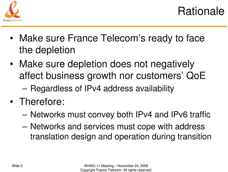 Therefore: Networks must convey both IPv4 and IPv6 traffic Networks and services must cope with