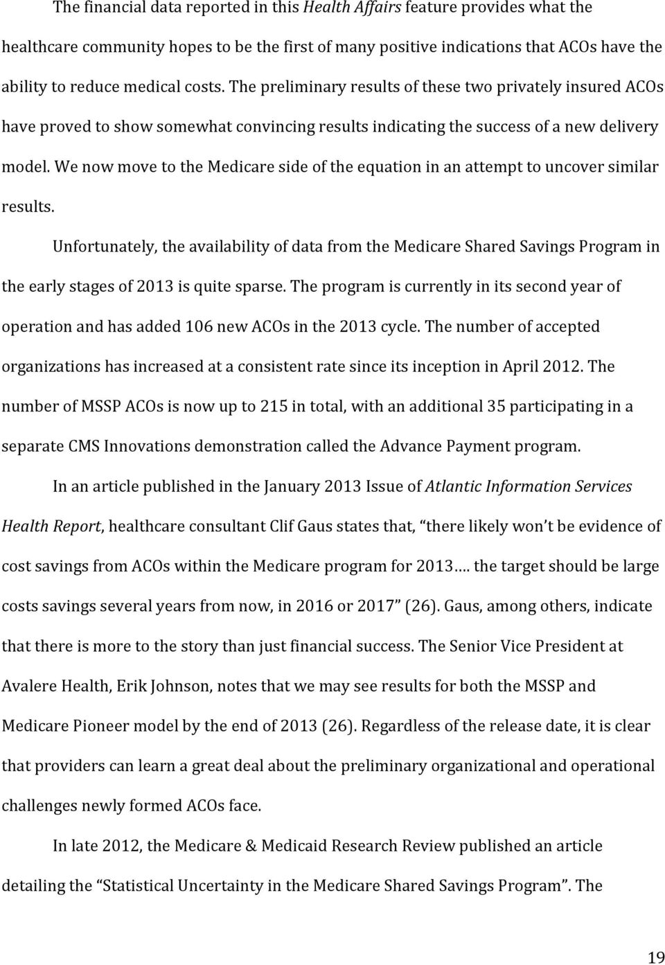 We now move to the Medicare side of the equation in an attempt to uncover similar results.