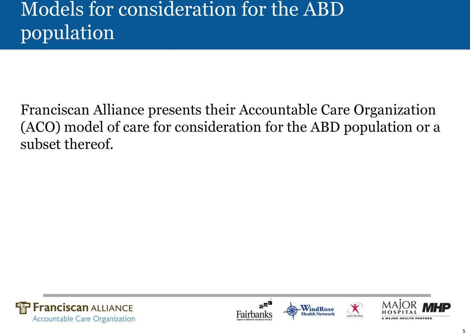Accountable Care Organization (ACO) model of