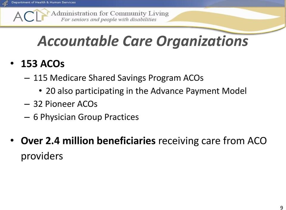Payment Model 32 Pioneer ACOs 6 Physician Group Practices