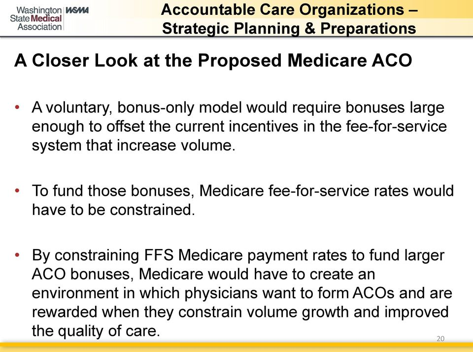 To fund those bonuses, Medicare fee-for-service rates would have to be constrained.