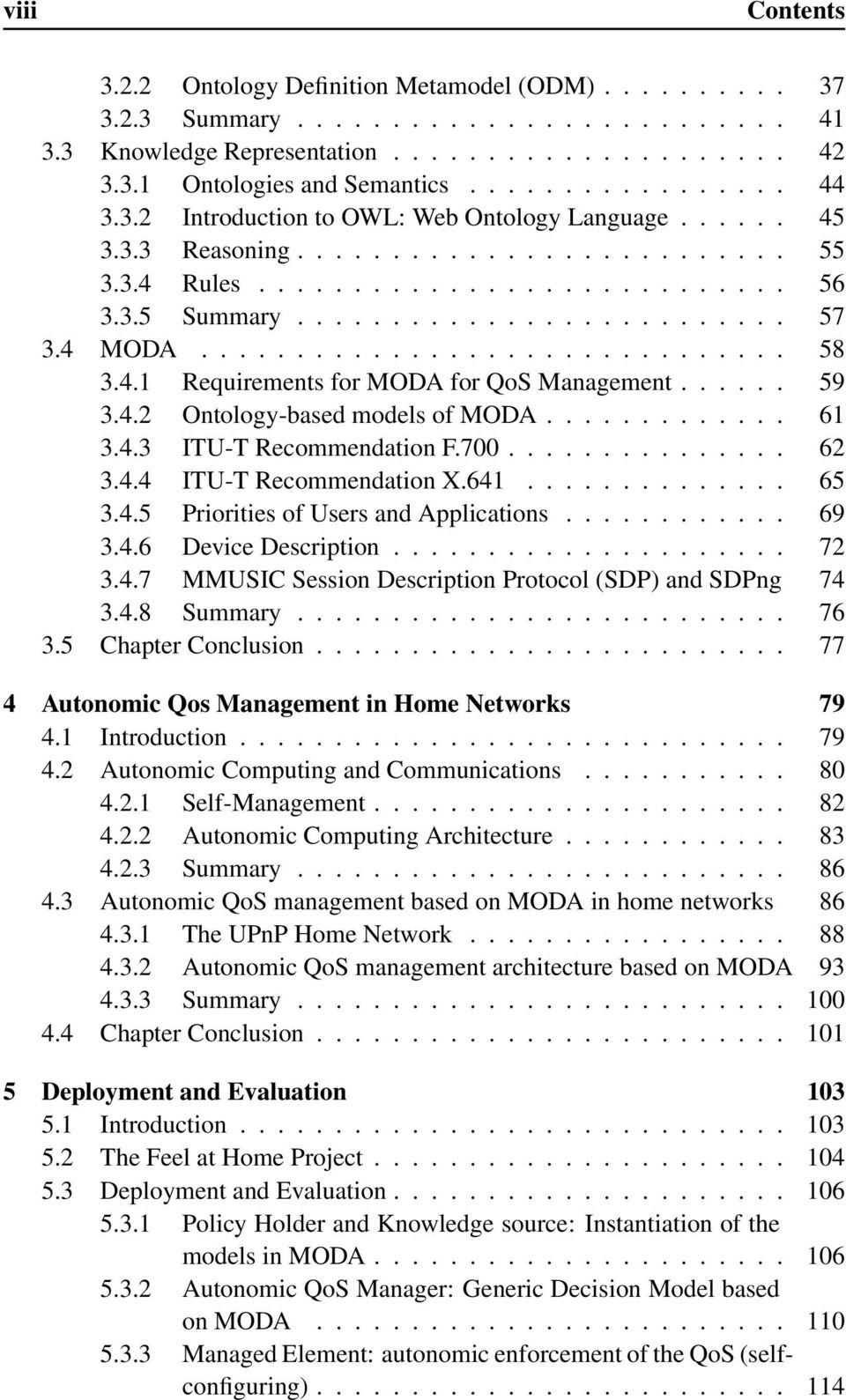 4 MODA............................... 58 3.4.1 Requirements for MODA for QoS Management...... 59 3.4.2 Ontology-based models of MODA............. 61 3.4.3 ITU-T Recommendation F.700............... 62 3.