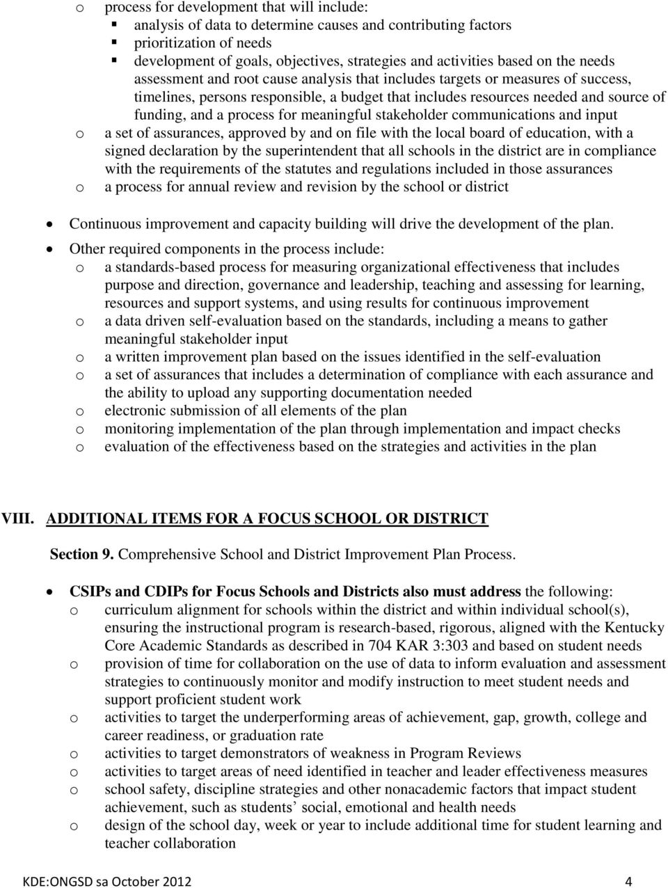 a process for meaningful stakeholder communications and input a set of assurances, approved by and on file with the local board of education, with a signed declaration by the superintendent that all