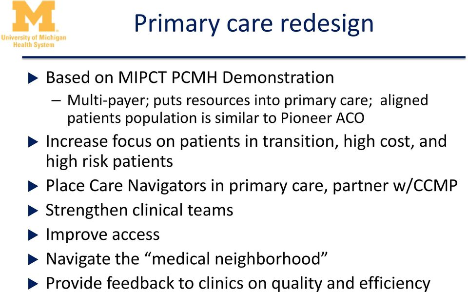 cost, and high risk patients Place Care Navigators in primary care, partner w/ccmp Strengthen clinical
