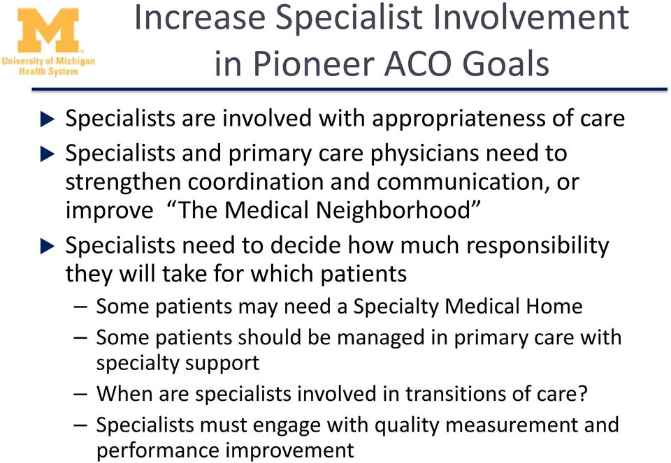 responsibility they will take for which patients Some patients may need a Specialty Medical Home Some patients should be managed in primary