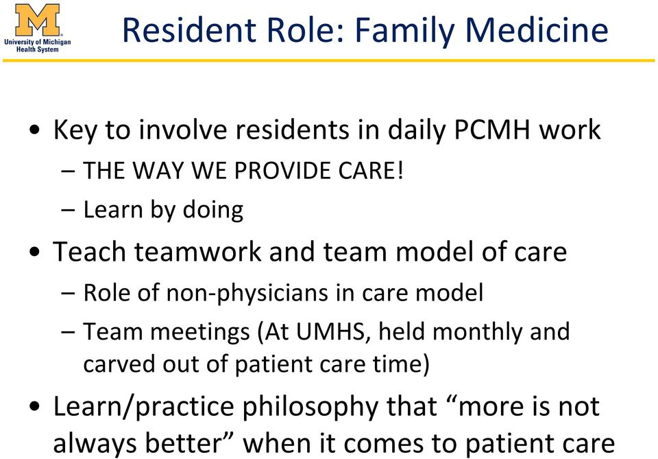 Learn by doing Teach teamwork and team model of care Role of non-physicians in care
