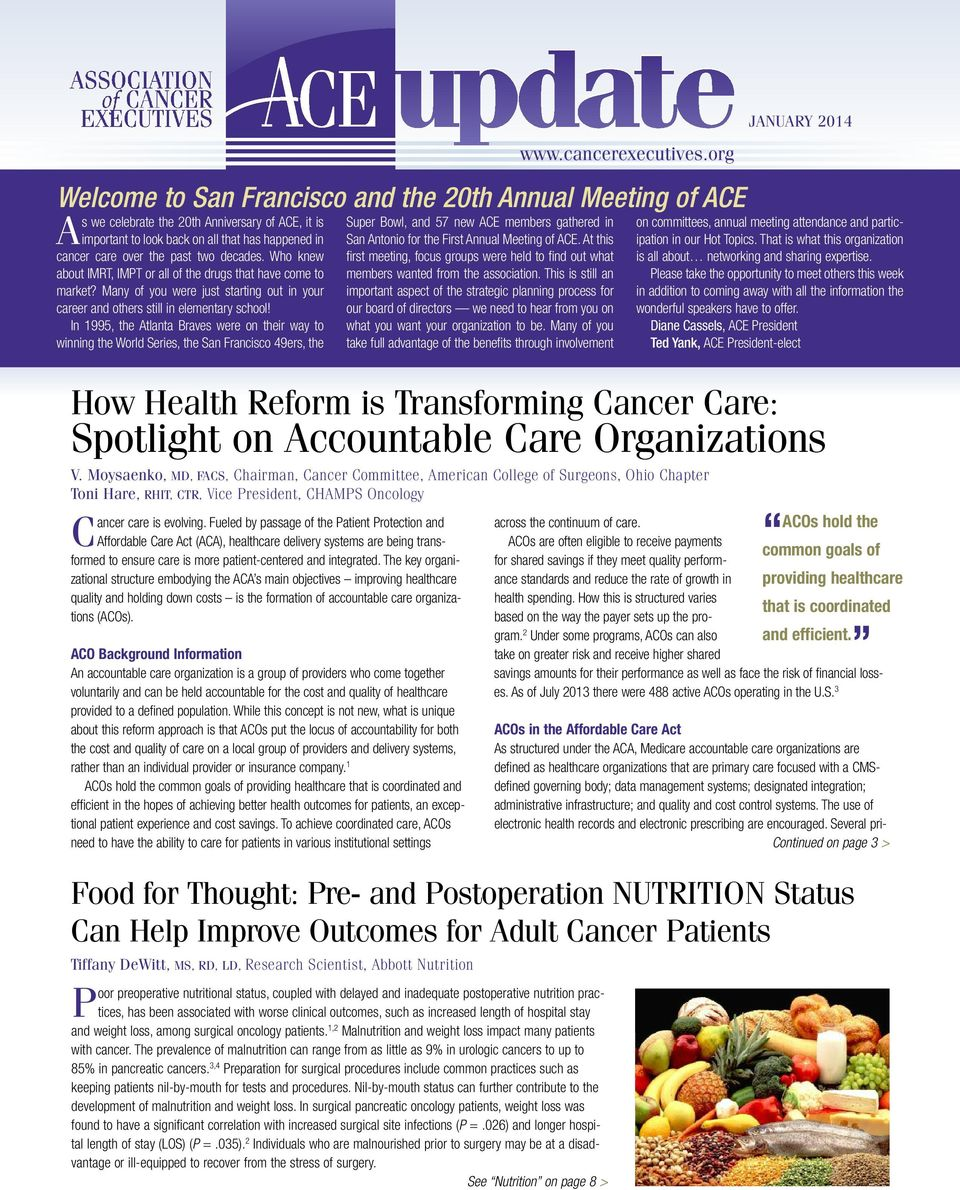 In 1995, the Atlanta Braves were on their way to winning the World Series, the San Francisco 49ers, the How Health Reform is Transforming Cancer Care: Spotlight on Accountable Care Organizations