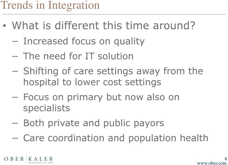 settings away from the hospital to lower cost settings Focus on primary