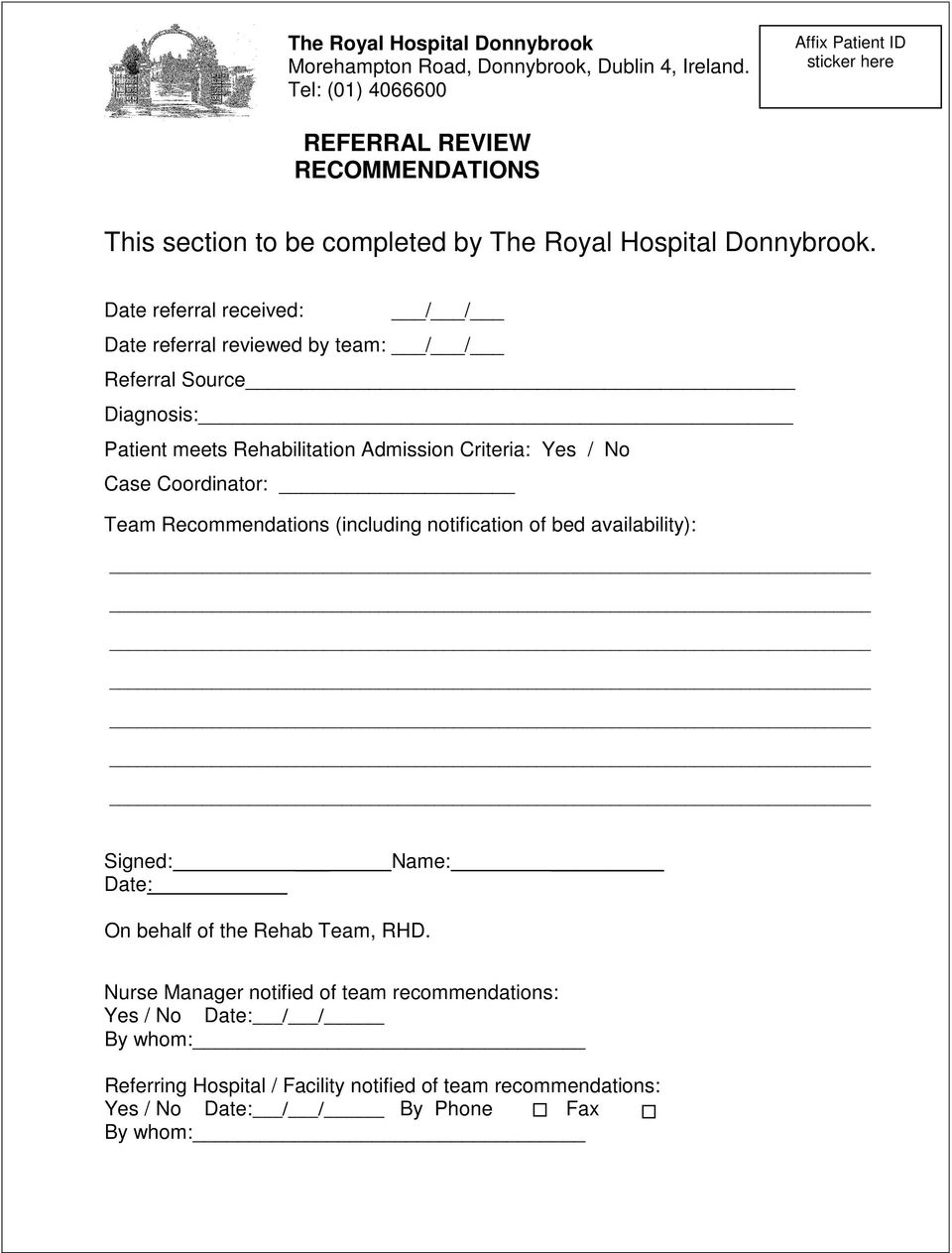 Yes / No Case Coordinator: Team Recommendations (including notification of bed availability): Signed: Name: Date: On behalf of the Rehab