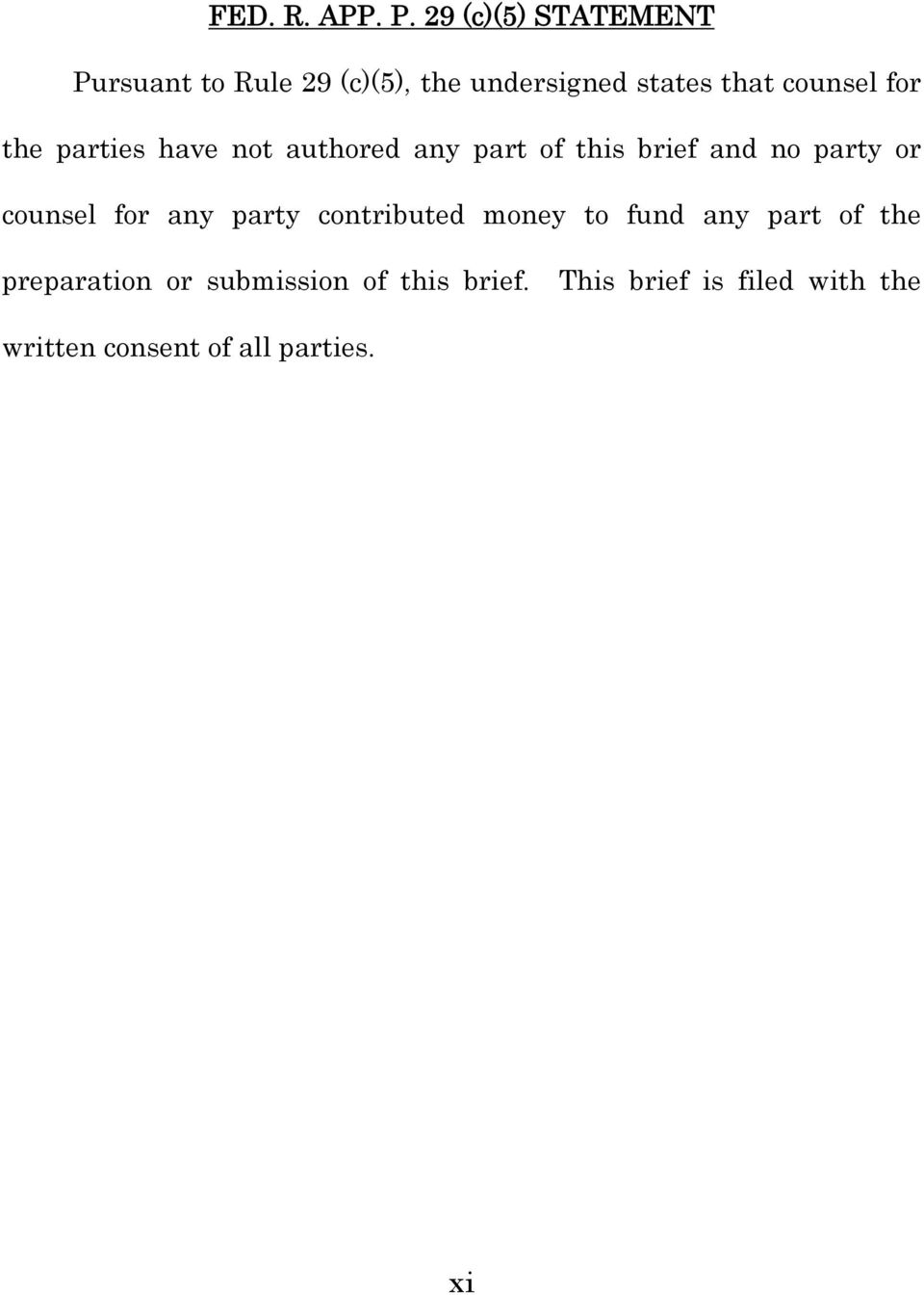 for the parties have not authored any part of this brief and no party or counsel for
