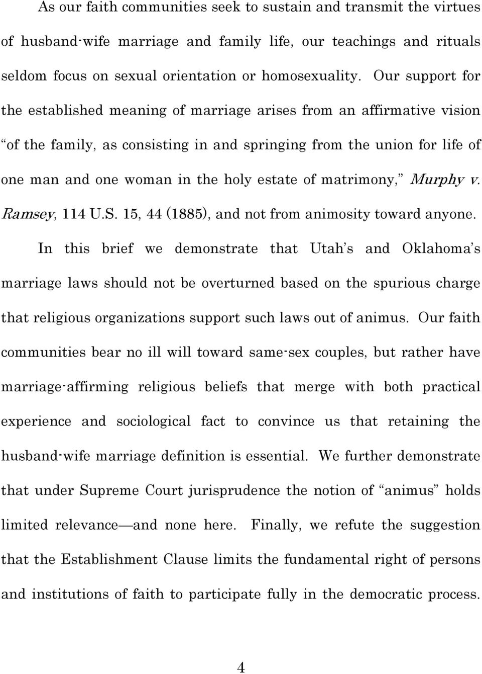 of matrimony, Murphy v. Ramsey, 114 U.S. 15, 44 (1885), and not from animosity toward anyone.
