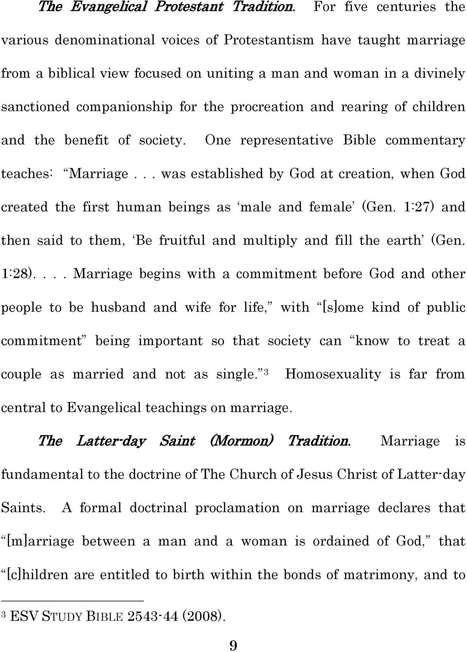 procreation and rearing of children and the benefit of society. One representative Bible commentary teaches: Marriage.