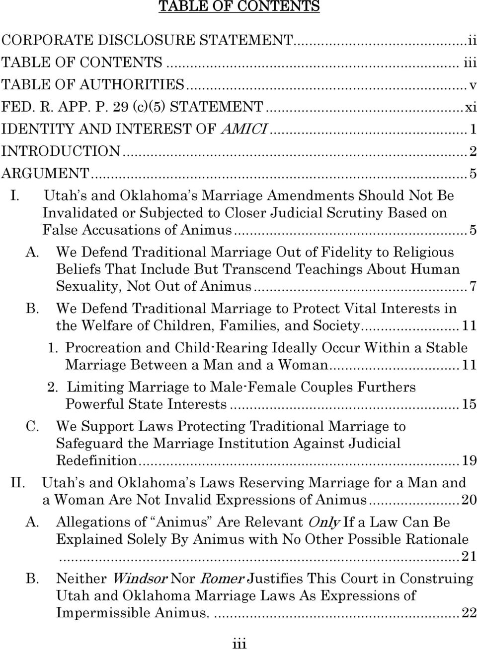 We Defend Traditional Marriage Out of Fidelity to Religious Beliefs That Include But Transcend Teachings About Human Sexuality, Not Out of Animus... 7 B.