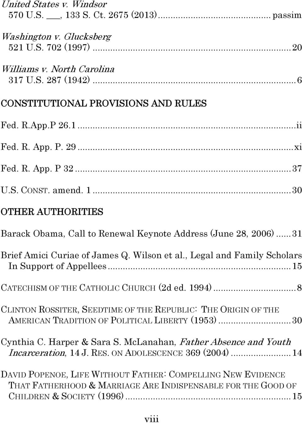 .. 30 OTHER AUTHORITIES Barack Obama, Call to Renewal Keynote Address (June 28, 2006)... 31 Brief Amici Curiae of James Q. Wilson et al., Legal and Family Scholars In Support of Appellees.