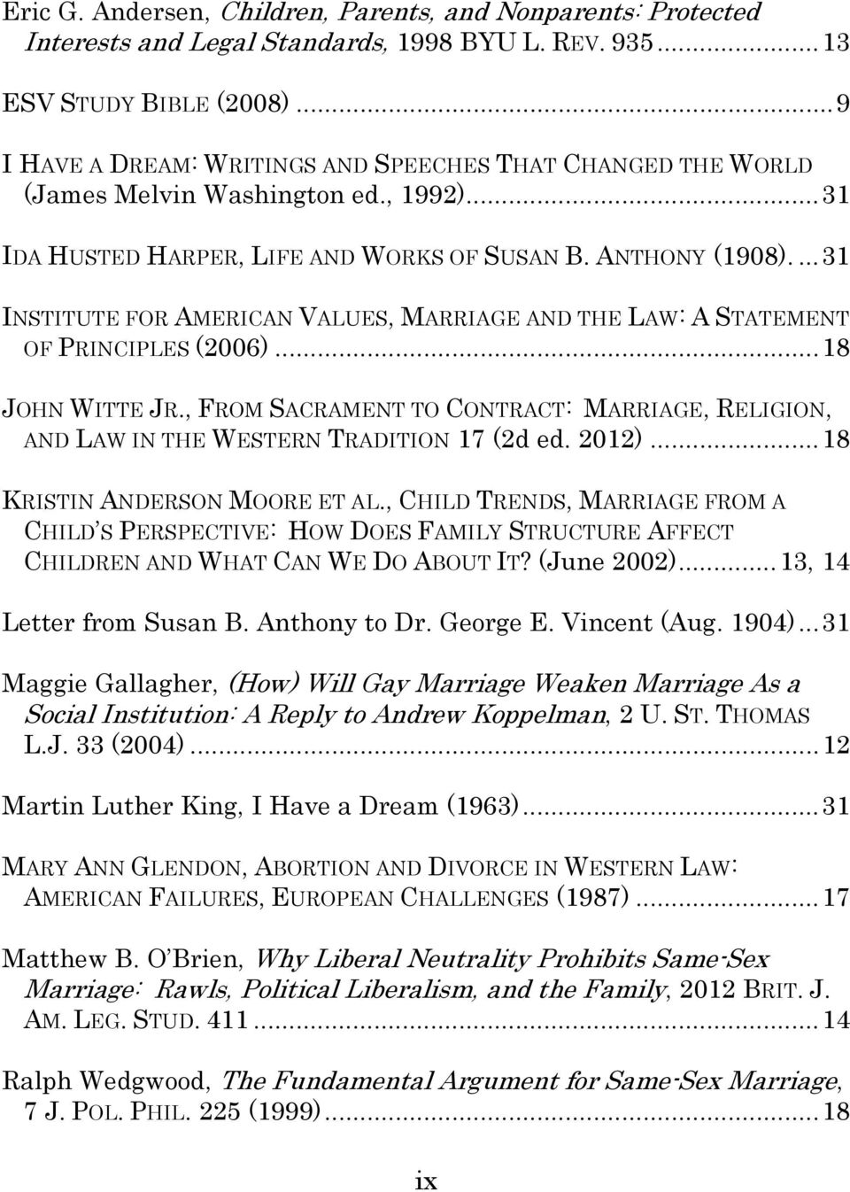 ... 31 INSTITUTE FOR AMERICAN VALUES, MARRIAGE AND THE LAW: A STATEMENT OF PRINCIPLES (2006)... 18 JOHN WITTE JR.