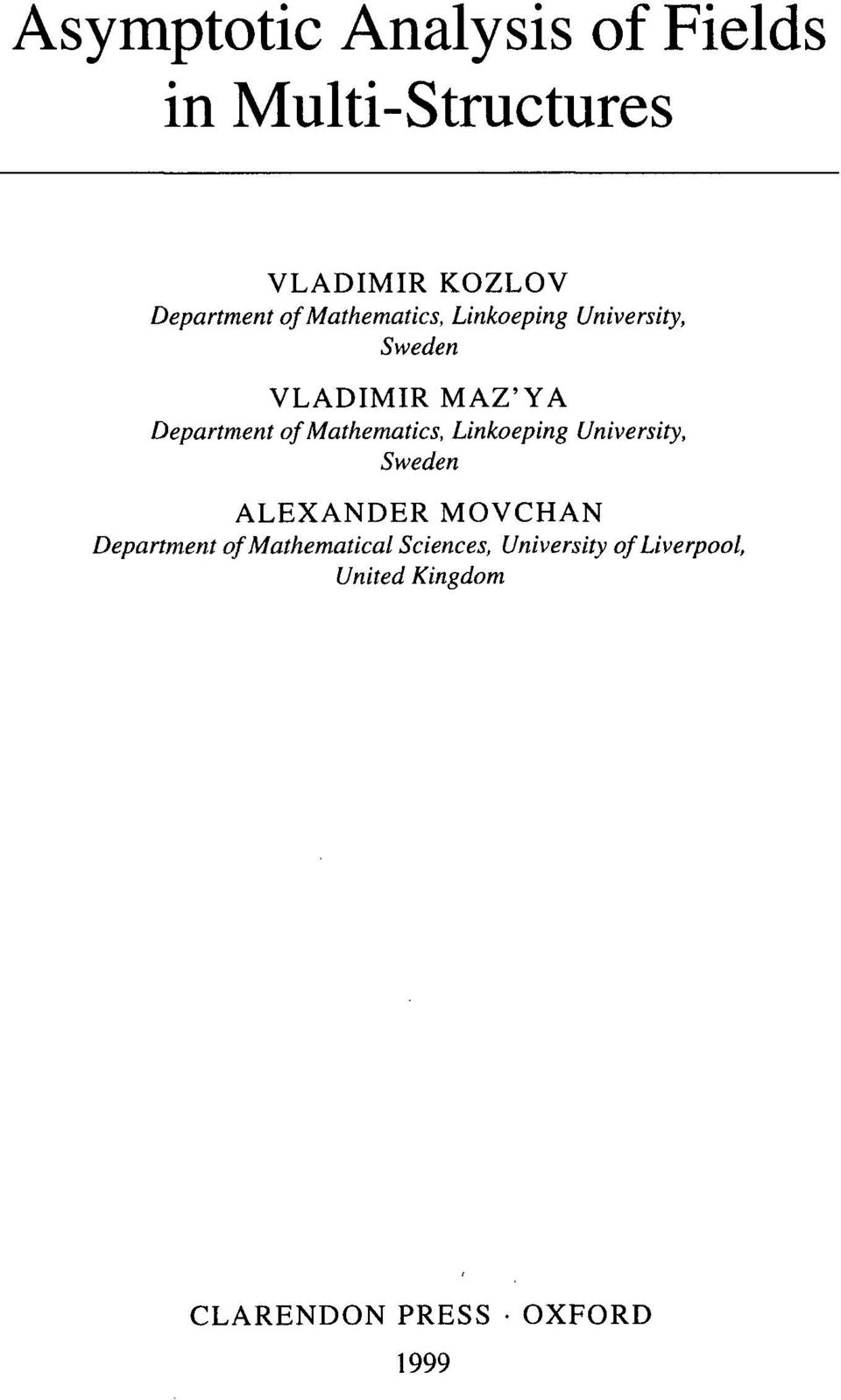 Mathematics, Linkoeping University, Sweden ALEXANDER MOVCHAN Department of