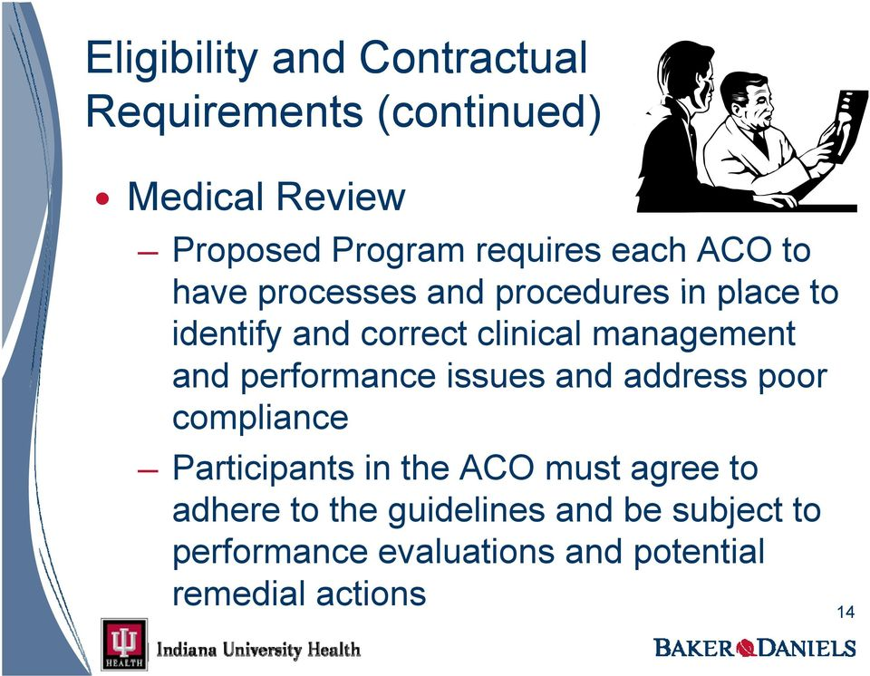 and performance issues and address poor compliance Participants in the ACO must agree to