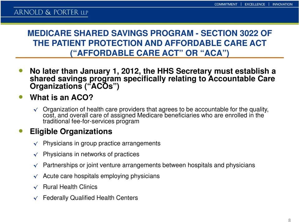 Organization of health care providers that agrees to be accountable for the quality, cost, and overall care of assigned Medicare beneficiaries who are enrolled in the traditional