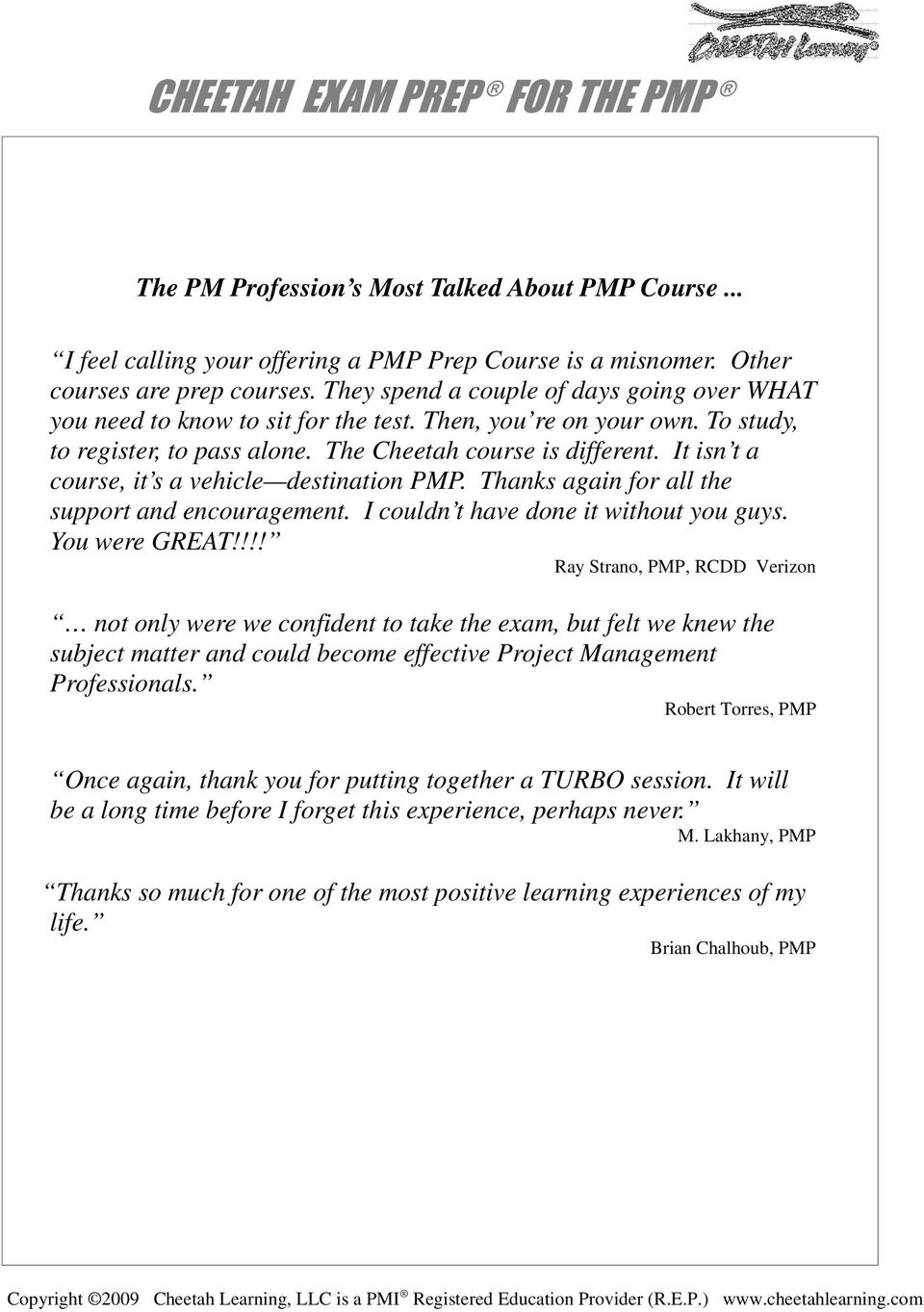 It isn t a course, it s a vehicle destination PMP. Thanks again for all the support and encouragement. I couldn t have done it without you guys. You were GREAT!